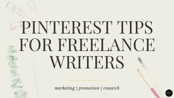 Pinterest Tips for Freelance Writers: Marketing, Promotion, Research