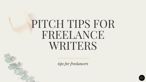 Tips on pitching for freelance writers | Pitch tips for freelancers