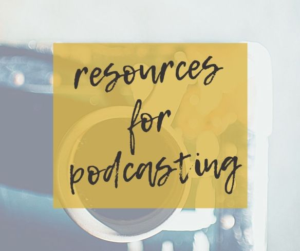 Tech Resources for Podcasting