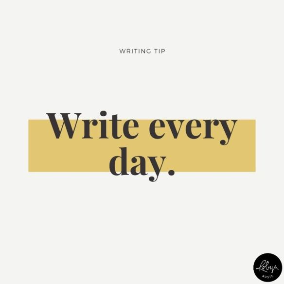 Writing tip 015: Write every day