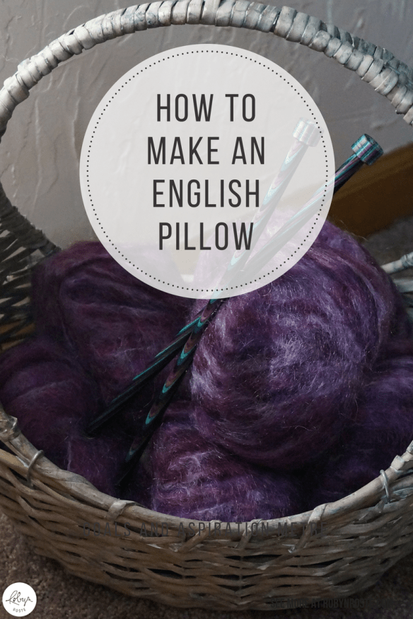 I decided to admit I'd made an offensively ugly pillow so I could tell the story of how I made the pillow. Here's my story of how to make an English pillow.