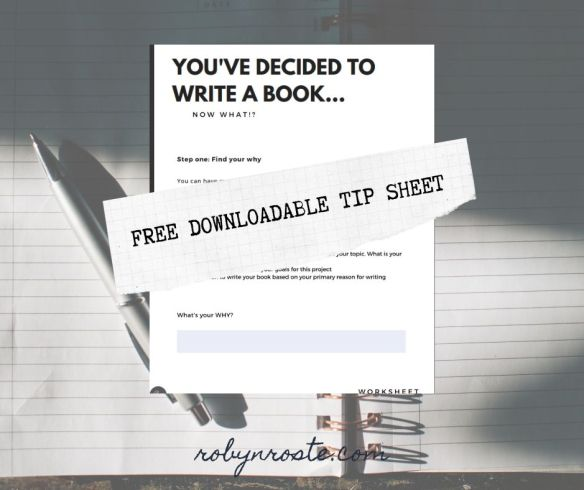 Free downloadable tip sheet You've Decided to Write a Book...Now What?