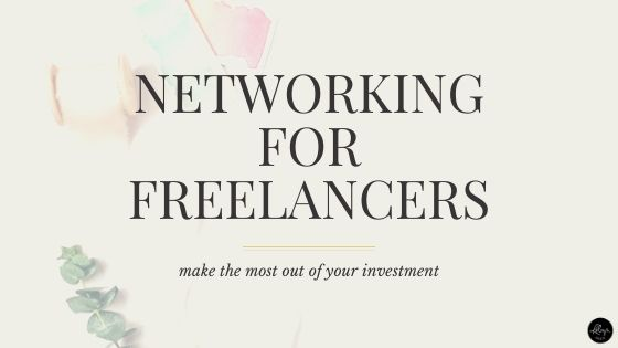 Networking for freelancers: make the most out of your investment
