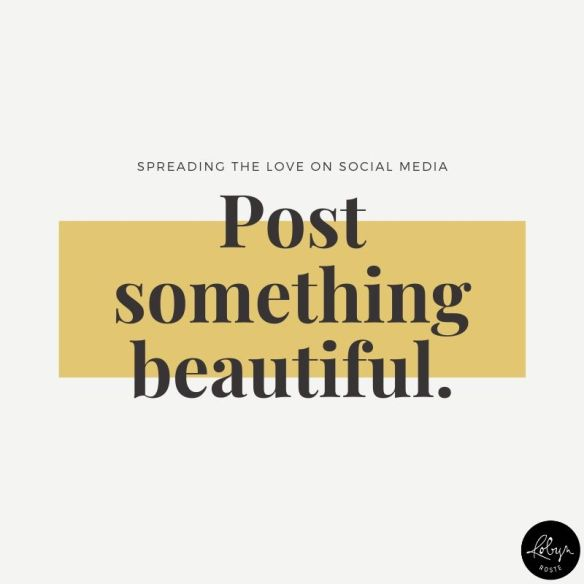 spreading the love on social media post something beautiful