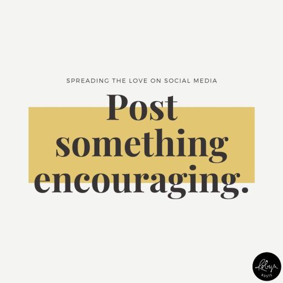 spreading the love on social media post something encouraging