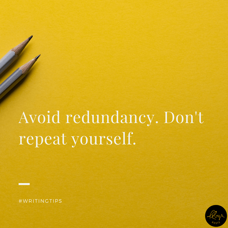 Avoid redundancy. Don't repeat yourself
