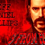 Jeff Daniel Phillips 3 From Hell
