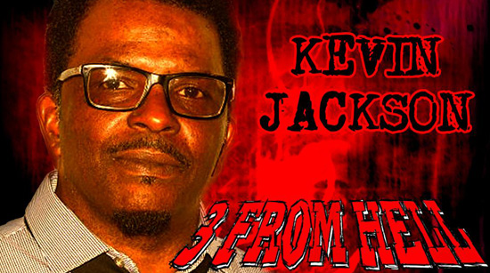 Kevin Jackson 3 From Hell