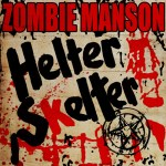 Helter Skelter Rob Zombie Marilyn Manson