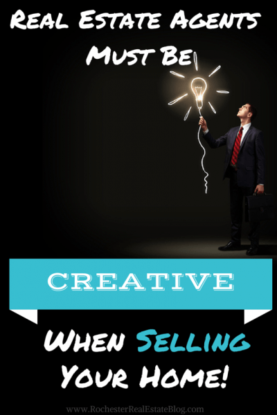 Real Estate Agents Must Be Creative When Selling Your Home