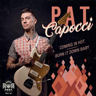【ロカビリー名曲・名盤】 オーストラリアのオーセンティック・ロカビリーアーティスト!!! Pat Capocci – Comin' In Hot (7inch/45rpm)
