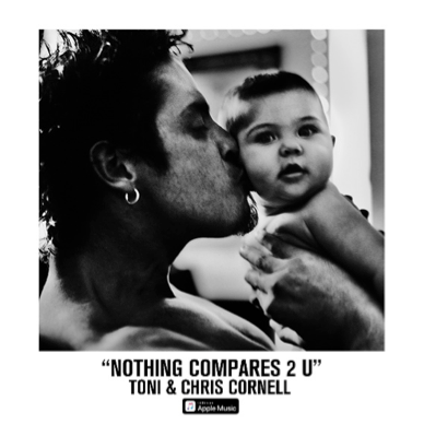 "NEW TONI CORNELL DUET FEATURING HER FATHER CHRIS CORNELL - ""NOTHING COMPARES 2 U"" - PROCEEDS TO BENEFIT INTERNATIONAL RESCUE COMMITTEE (IRC)!"