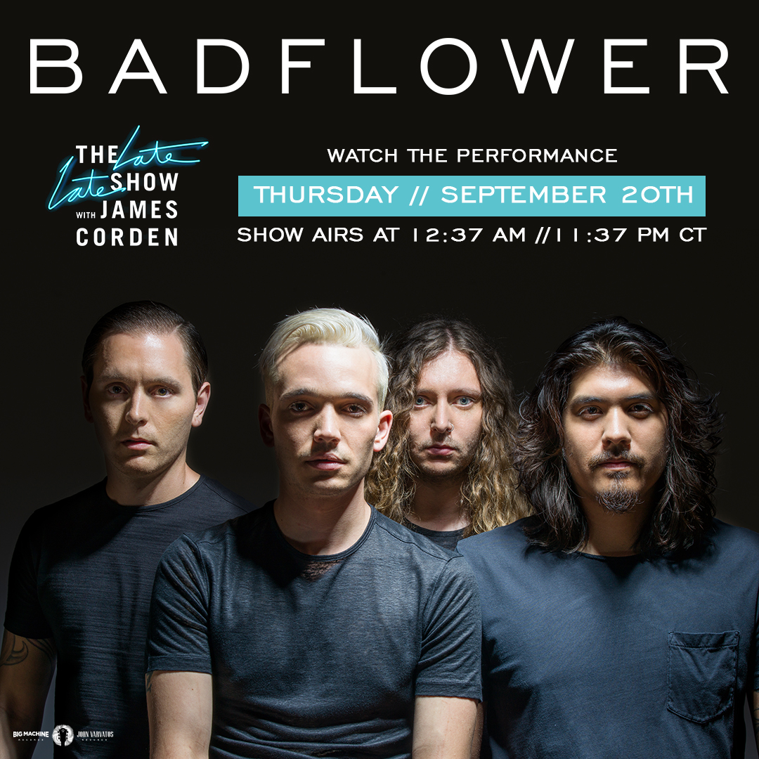 TUNE IN: BADFLOWER TO MAKE THEIR NETWORK TELEVISION DEBUT ON CBS' THE LATE LATE SHOW WITH JAMES CORDEN THIS THURSDAY, SEPTEMBER 20