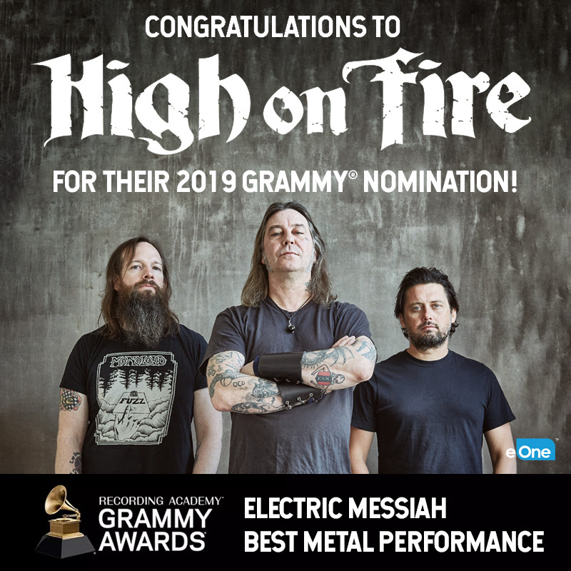"HIGH ON FIRE NOMINATED FOR A 2019 GRAMMY IN THE ""BEST METAL PERFORMANCE"" CATEGORY"