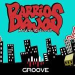 Barrios Bajos Groove