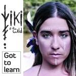 Viki & The Wild lanza su primer single, 'Got to Learn'