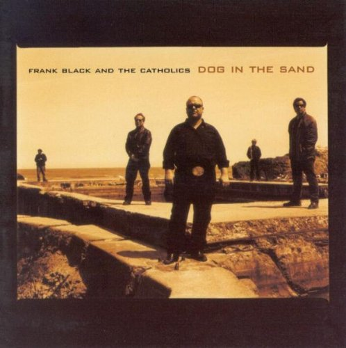 Dog In The Sand by Frank Black