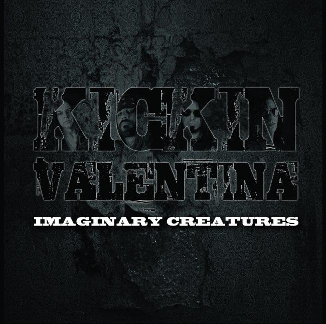 KICKIN VALENTINA - Imaginary creatures (2017)
