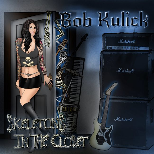 BOB KULICK - Skeletons in the closet (2017)
