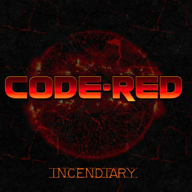 CODE RED - Incendiary (2017)