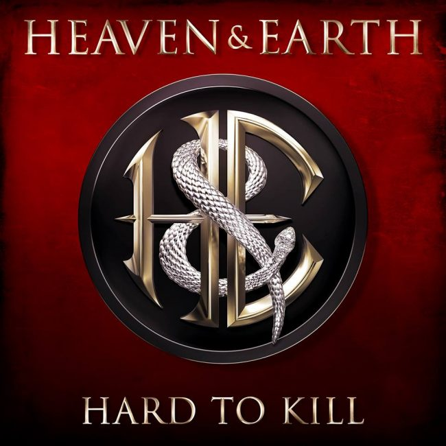 HEAVEN & EARTH - Hard to kill (2017)