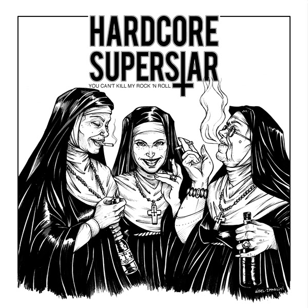 HARDCORE SUPERSTAR - You can't kill my rock 'n' roll (2018)