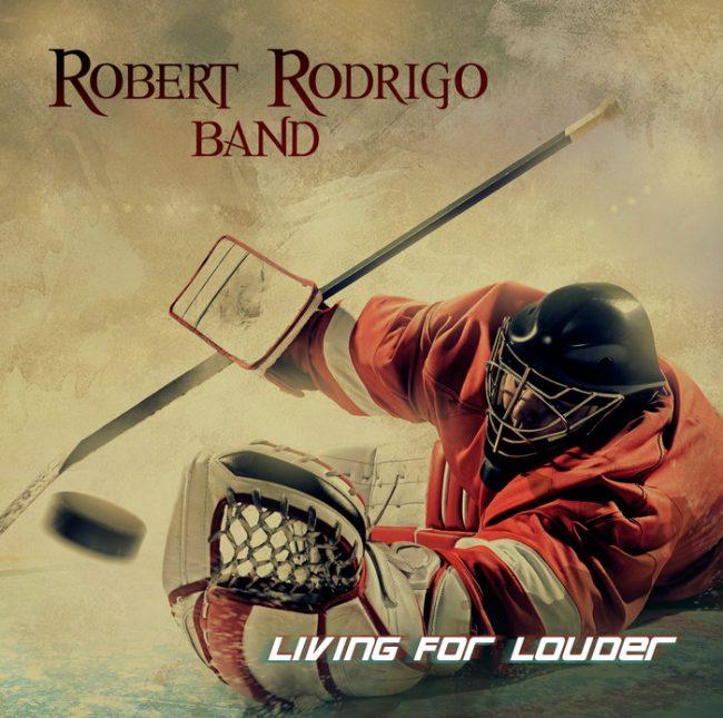 ROBERT RODRIGO BAND – Living for louder (2018) review