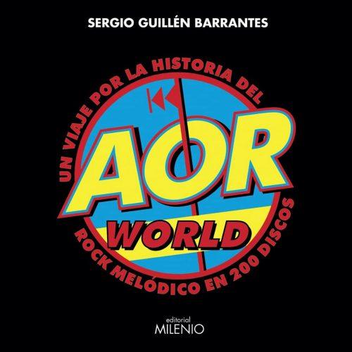 AOR WORLD - UN VIAJE POR LA HISTORIA DEL ROCK MELÓDICO (Libro)