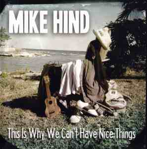 "Mike Hind's EP ""This Is Why We Can't Have Nice Things"""