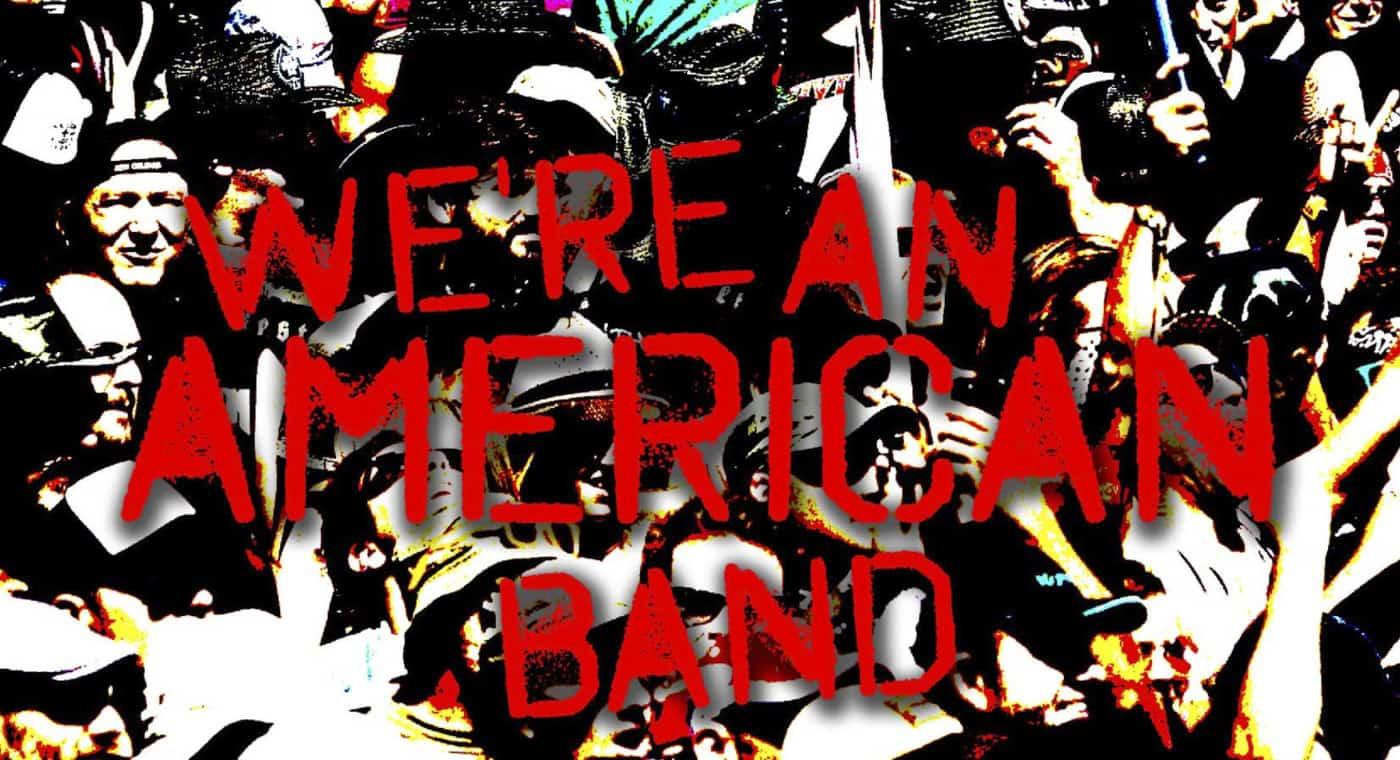 Were An American Band-1