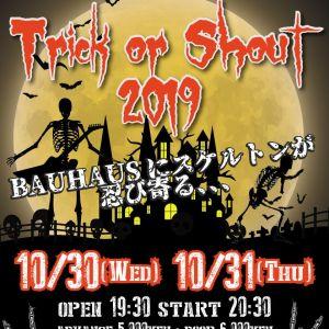 'Trick or Shout' BAUHAUS Halloween 2019 event -  10/30(Wed), 10/31(Thu)