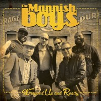 The Mannish Boys – Wrapped Up And Ready