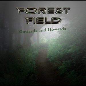 Forest_Field_-_Onwards-and-Upwards