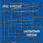 phil vincent - unknown origin