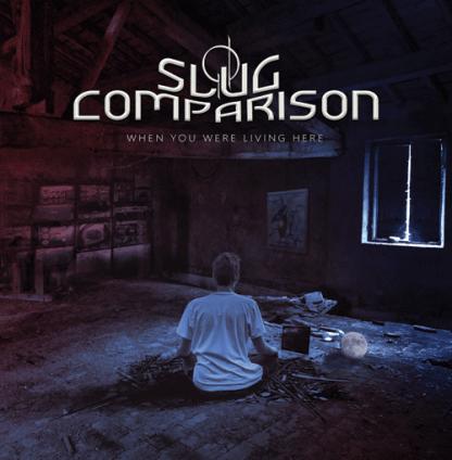 Slug Comparison - When You Were Living Here