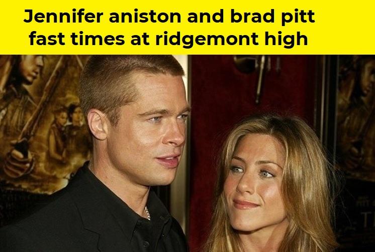 Jennifer aniston and brad pitt fast times at ridgemont high