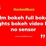 Film bokeh full bokeh lights bokeh video hd no sensor
