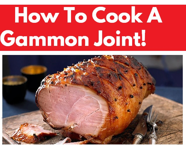 How To Cook A Gammon Joint
