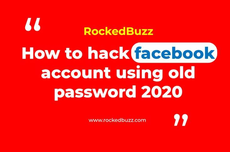 How to hack facebook account using old password 2020