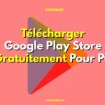 Telecharger Google Play Store Gratuitement Pour PC rockedbuzz
