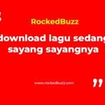 download lagu sedang sayang sayangnya
