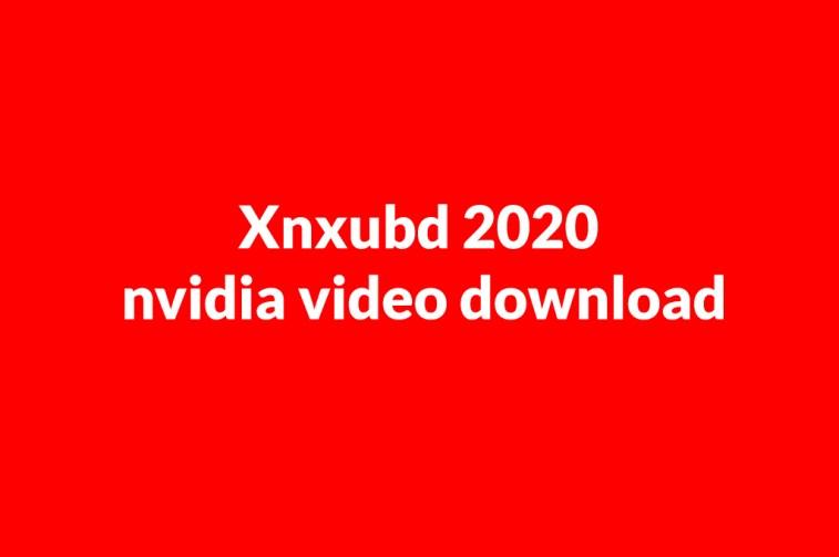 xnxubd 2020 nvidia video download