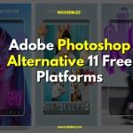 Adobe Photoshop Alternative 11 Free Platforms