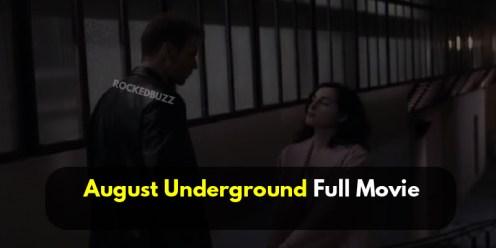 August Underground Full Movie