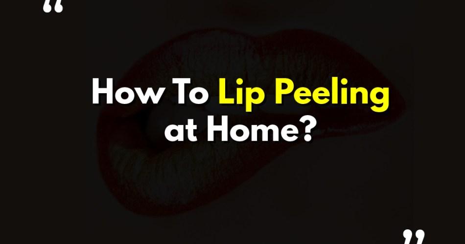 Lip Peeling at Home