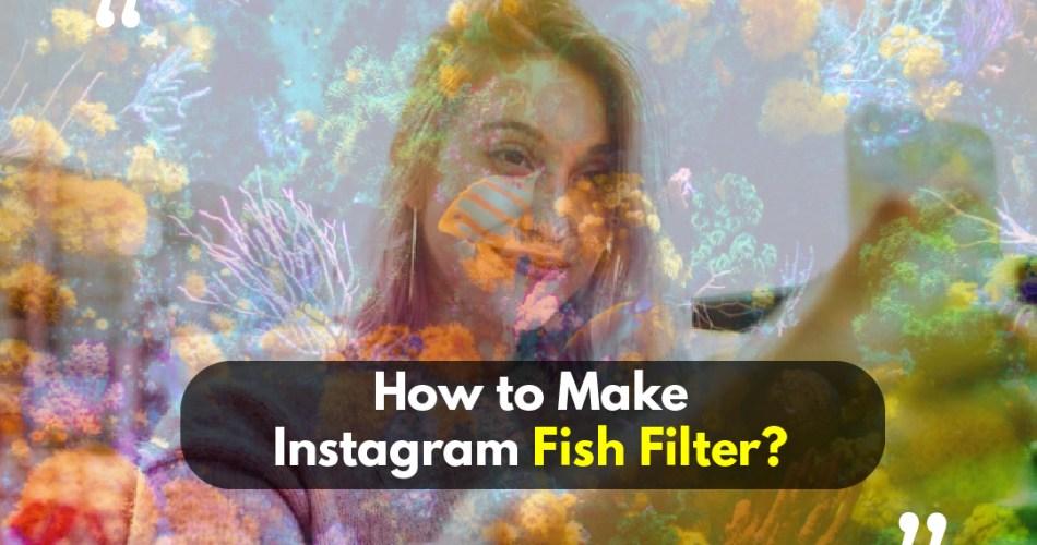Instagram Fish Filter