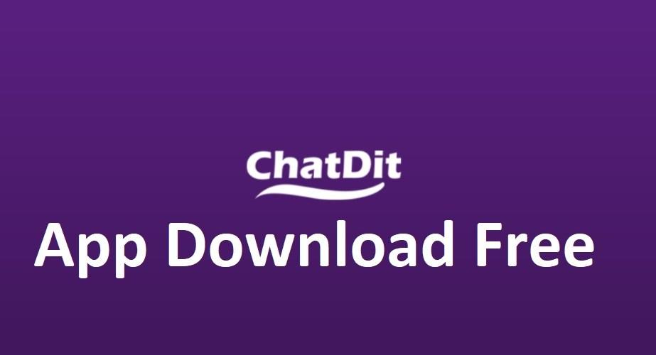 Chatdit App Download Free