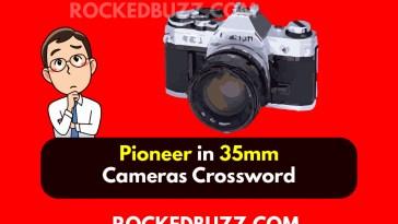 Pioneer in 35mm Cameras Crossword
