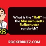 "What is the ""fluff"" in the Massachusetts fluffernutter sandwich?"