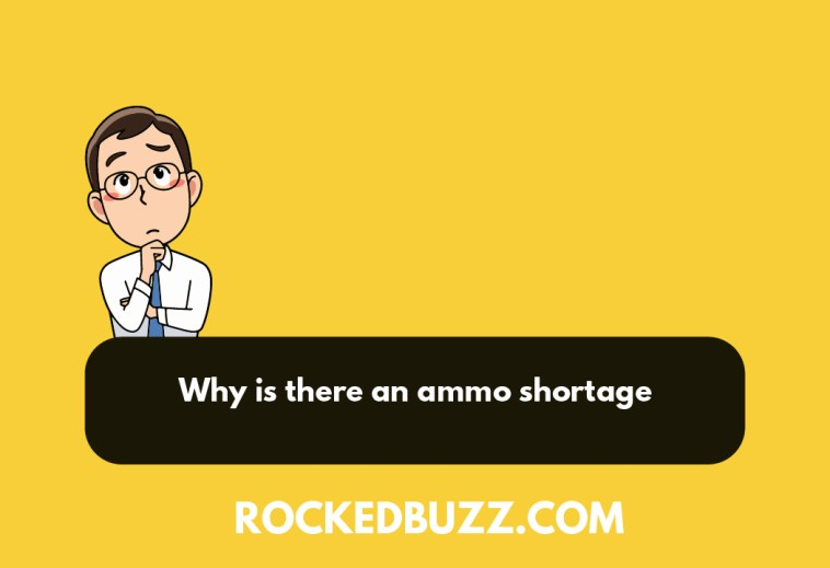 Why is there an ammo shortage